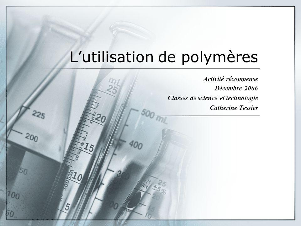L'utilisation de polymères