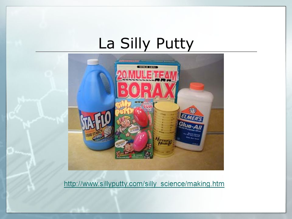 La Silly Putty http://www.sillyputty.com/silly_science/making.htm