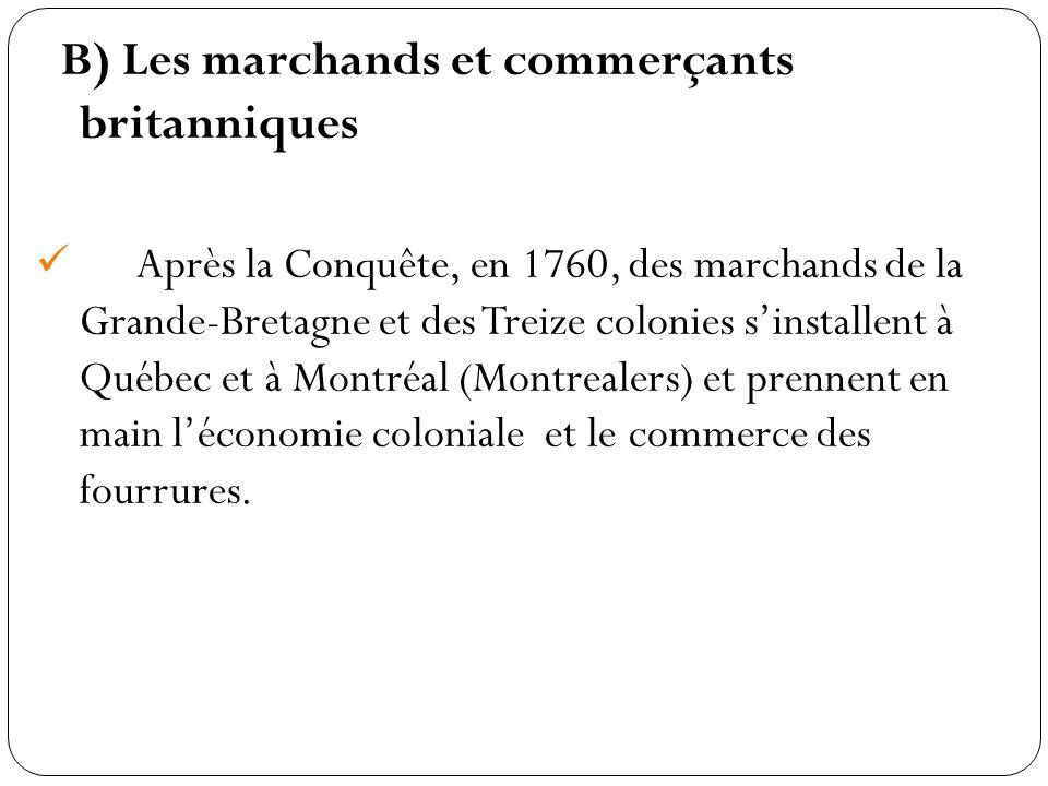 B) Les marchands et commerçants britanniques