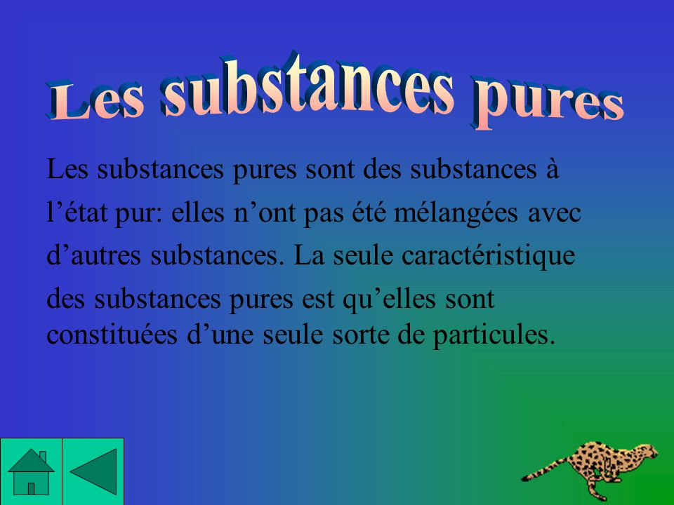Les substances pures Les substances pures sont des substances à