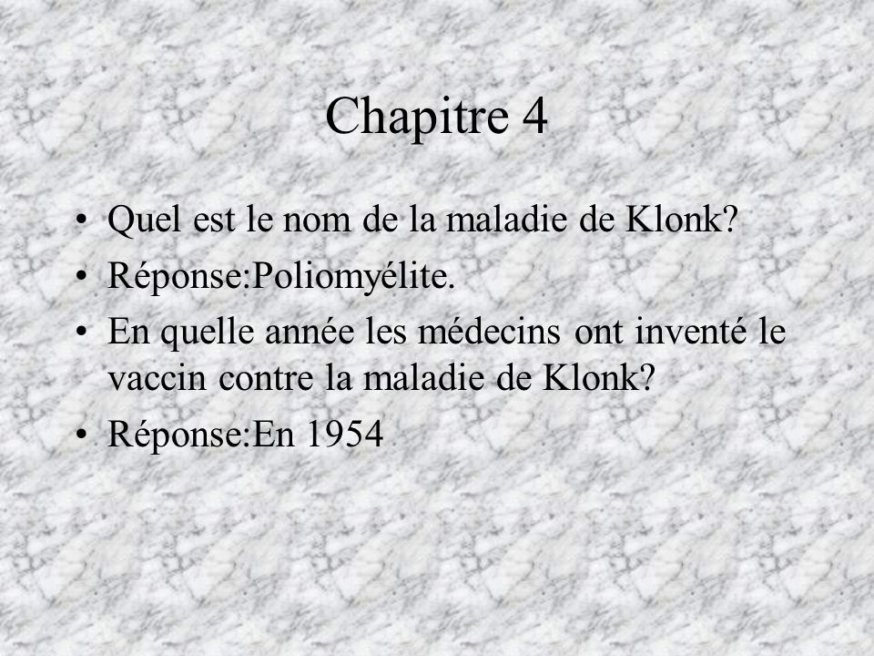 Chapitre 4 Quel est le nom de la maladie de Klonk