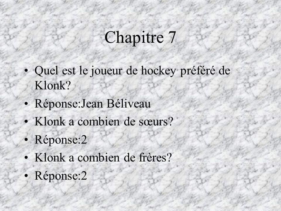 Chapitre 7 Quel est le joueur de hockey préféré de Klonk