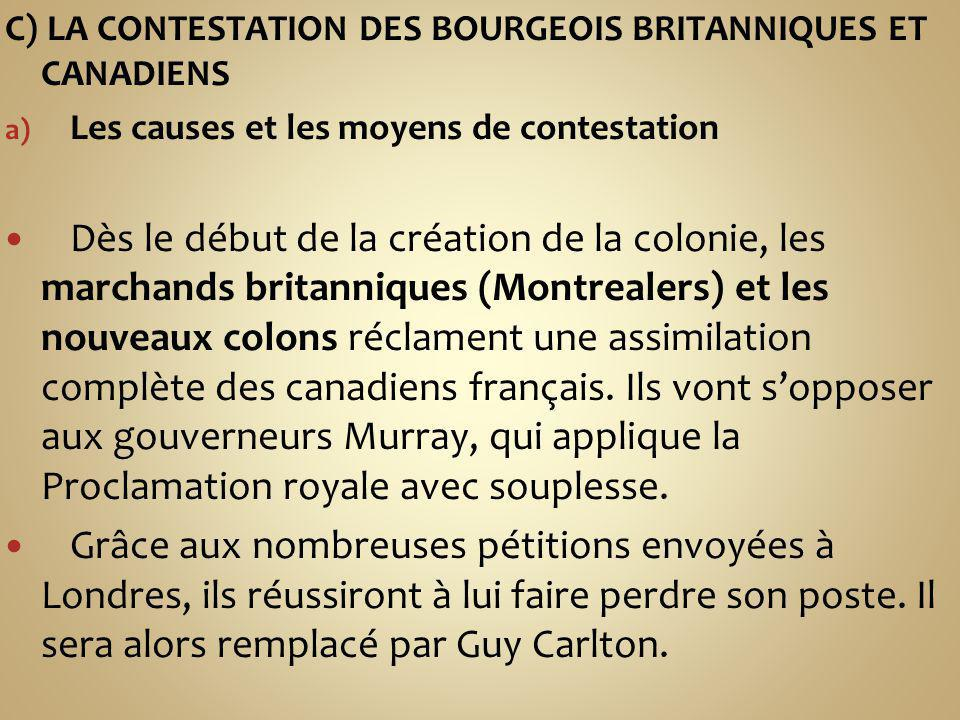 C) LA CONTESTATION DES BOURGEOIS BRITANNIQUES ET CANADIENS