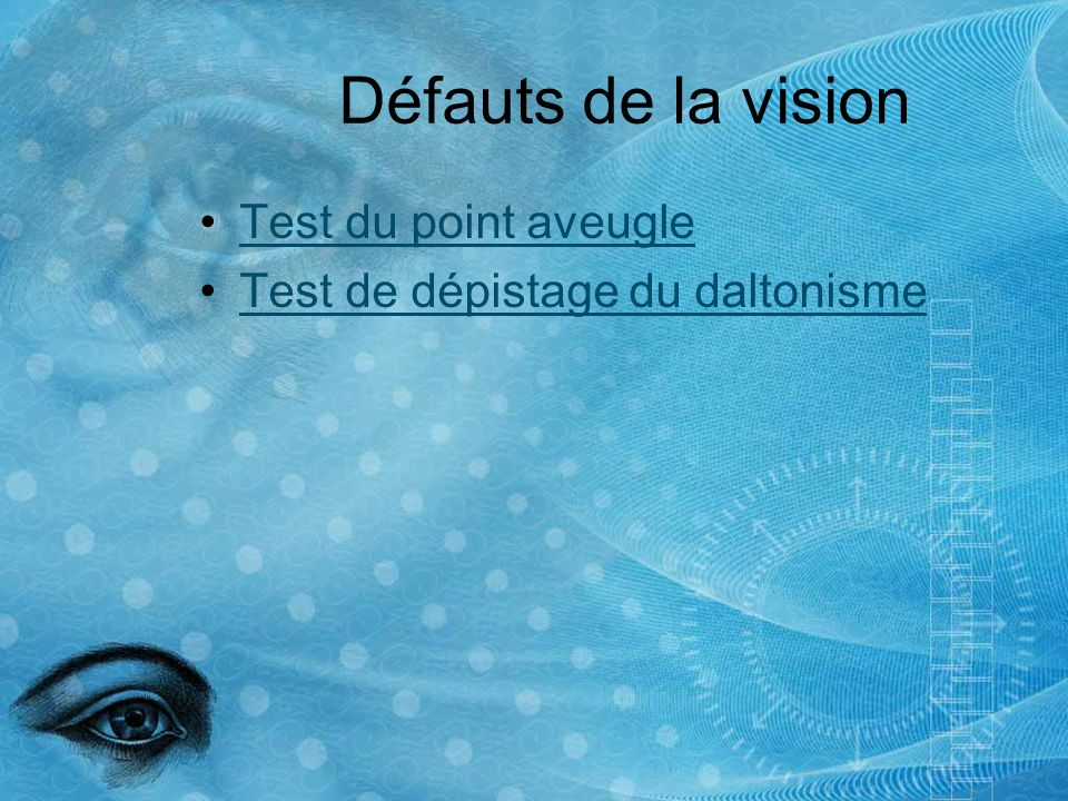 Défauts de la vision Test du point aveugle