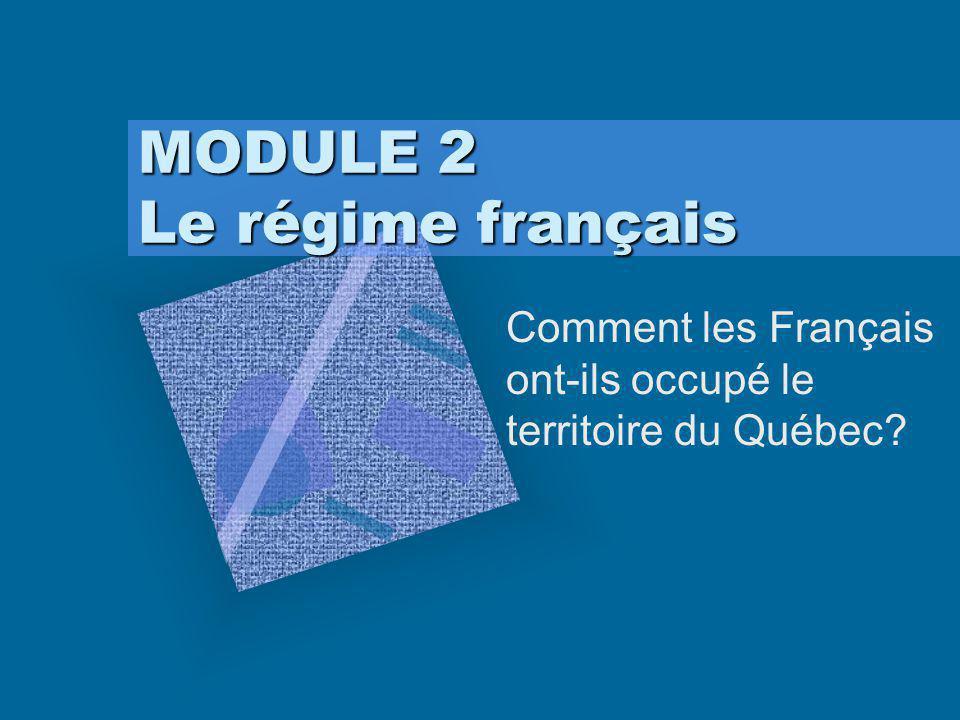 MODULE 2 Le régime français
