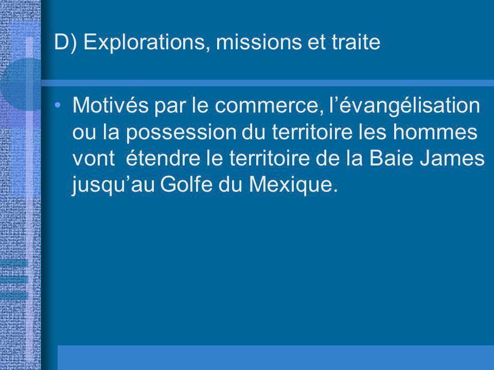 D) Explorations, missions et traite