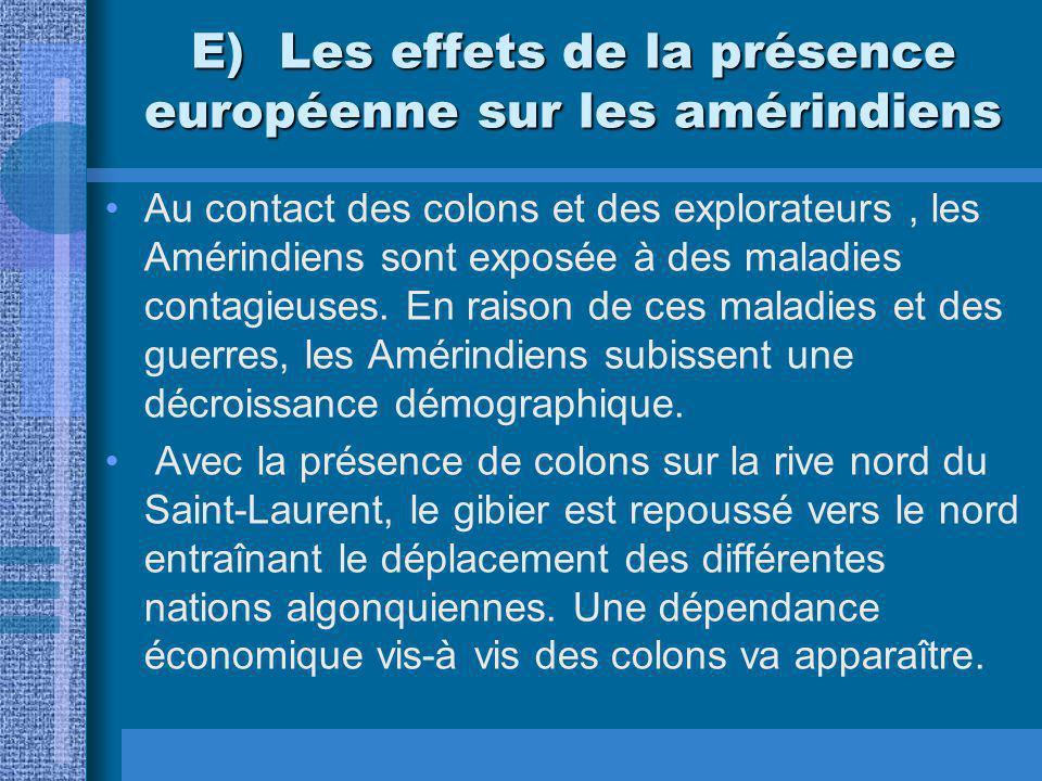 E) Les effets de la présence européenne sur les amérindiens