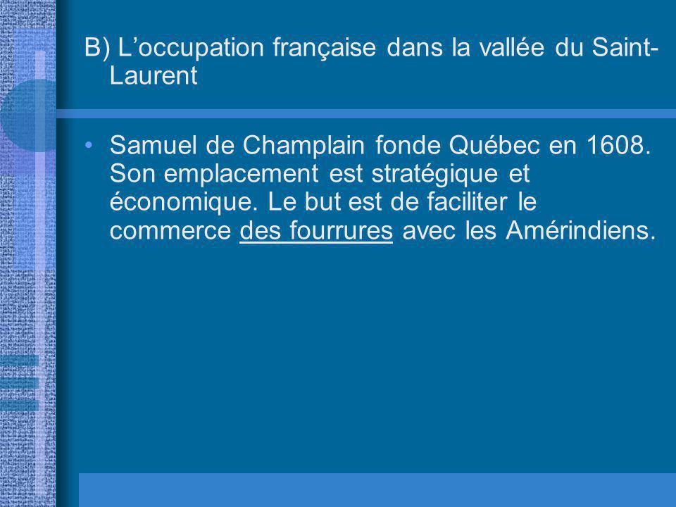 B) L'occupation française dans la vallée du Saint-Laurent