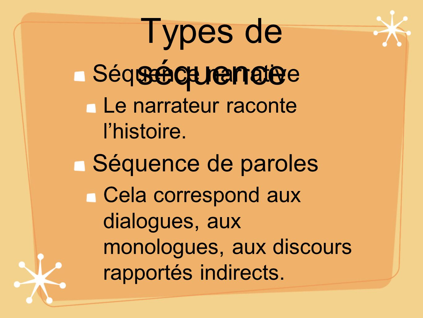 Types de séquence Séquence narrative Séquence de paroles
