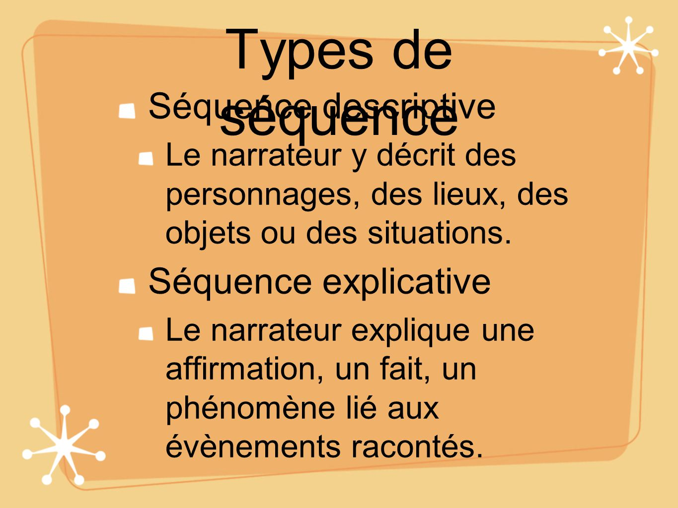Types de séquence Séquence descriptive Séquence explicative
