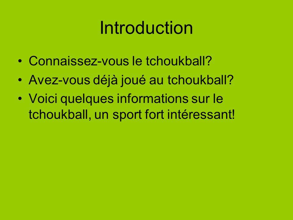 Introduction Connaissez-vous le tchoukball