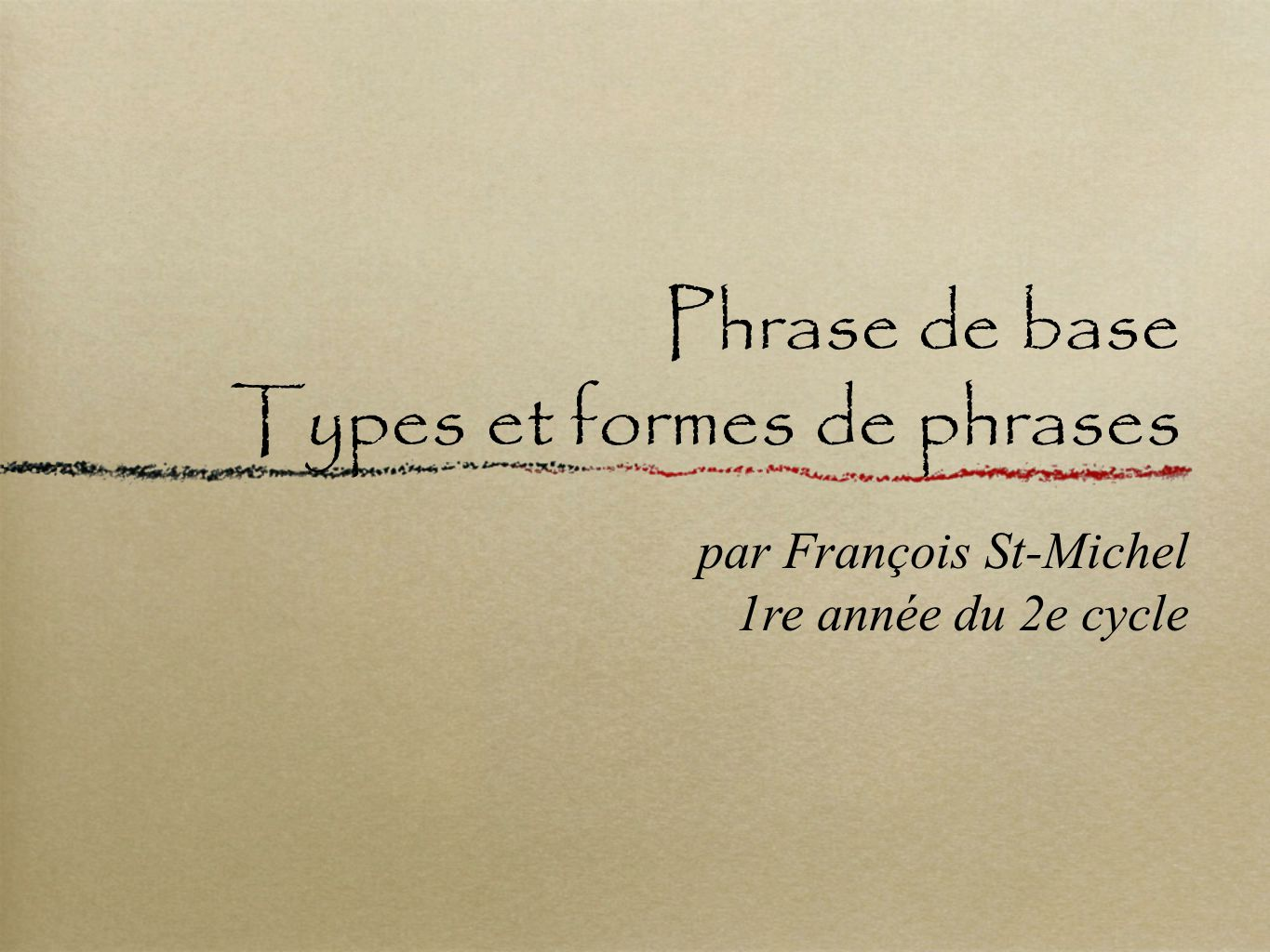 Phrase de base Types et formes de phrases