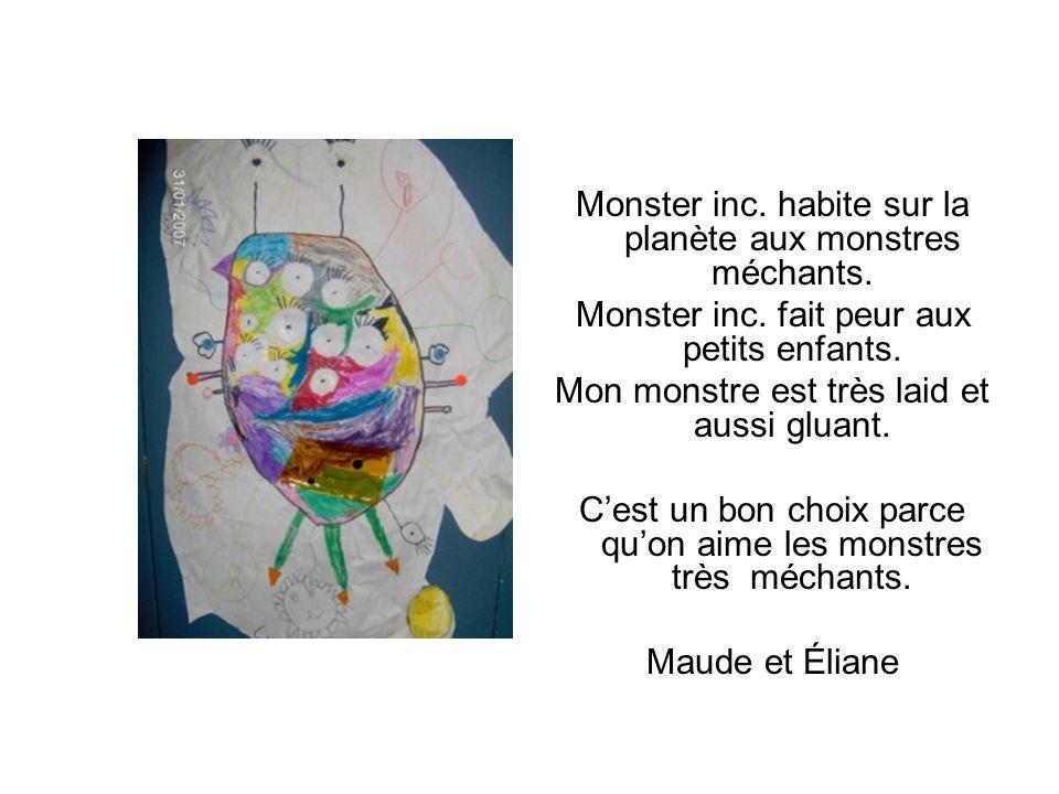 Monster inc. habite sur la planète aux monstres méchants.