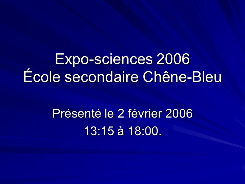 Expo-sciences 2006 École secondaire Chêne-Bleu