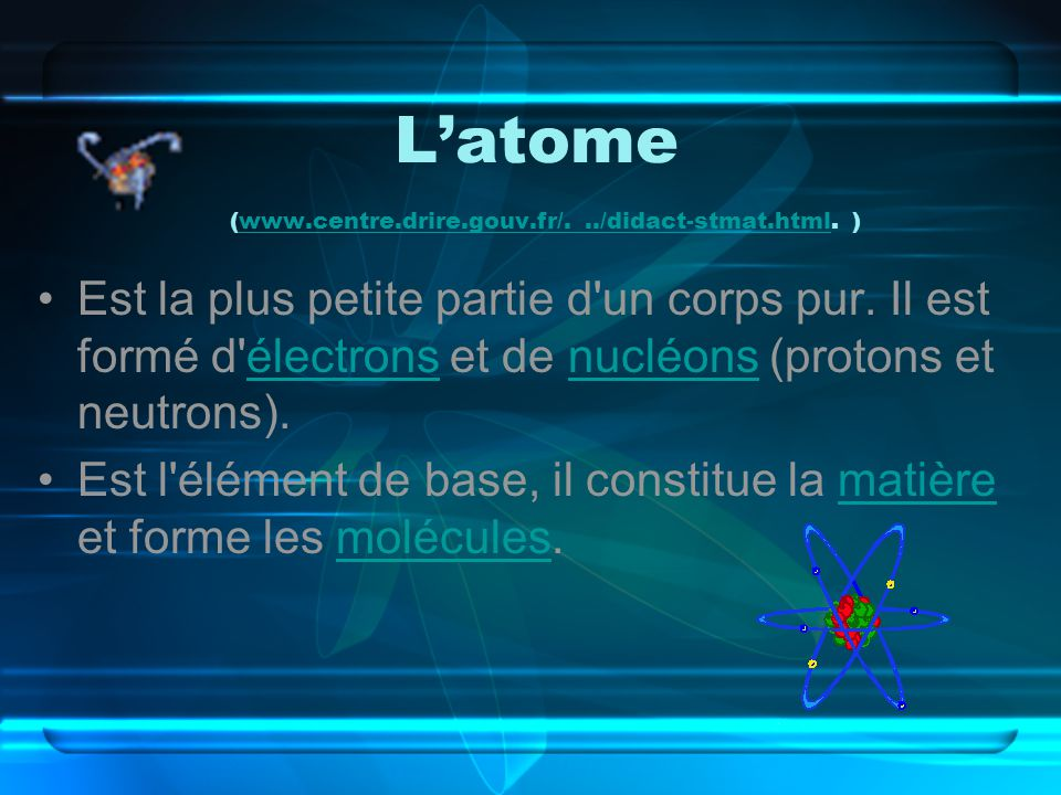 L'atome (www.centre.drire.gouv.fr/. ../didact-stmat.html. )