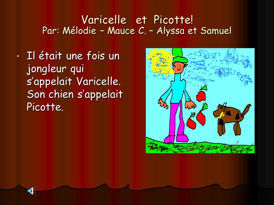 Varicelle et Picotte! Par: Mélodie – Mauce C. – Alyssa et Samuel