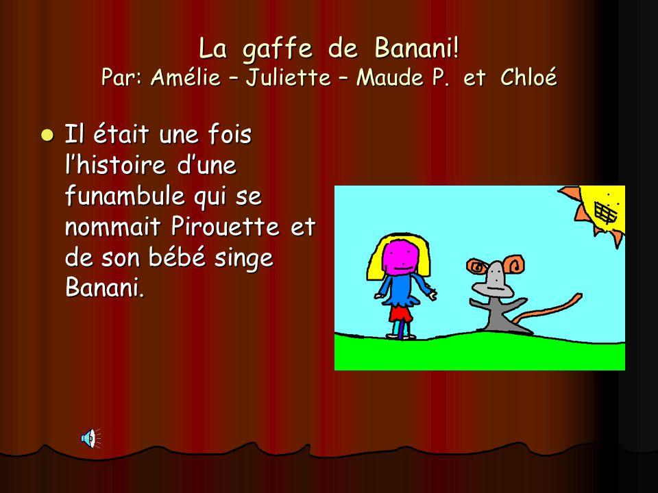 La gaffe de Banani! Par: Amélie – Juliette – Maude P. et Chloé