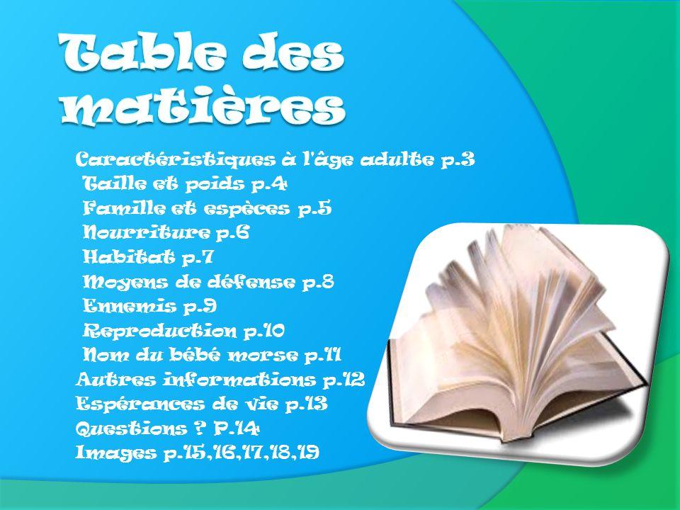 Table des matières Caractéristiques à l âge adulte p.3