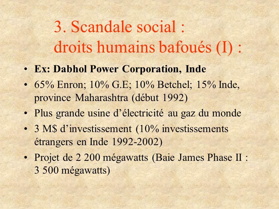 3. Scandale social : droits humains bafoués (I) :