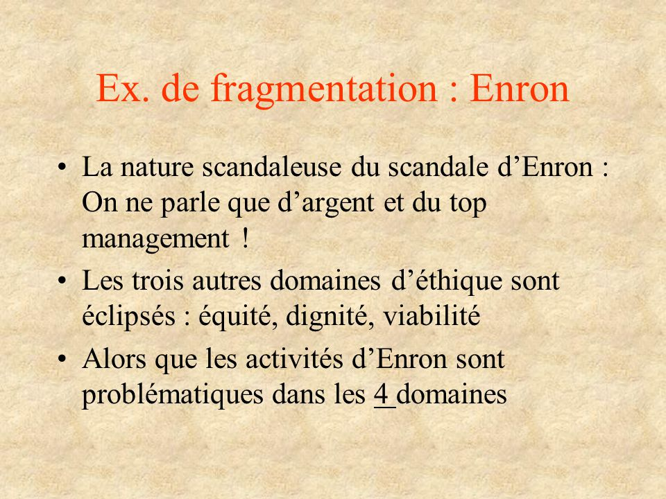 Ex. de fragmentation : Enron