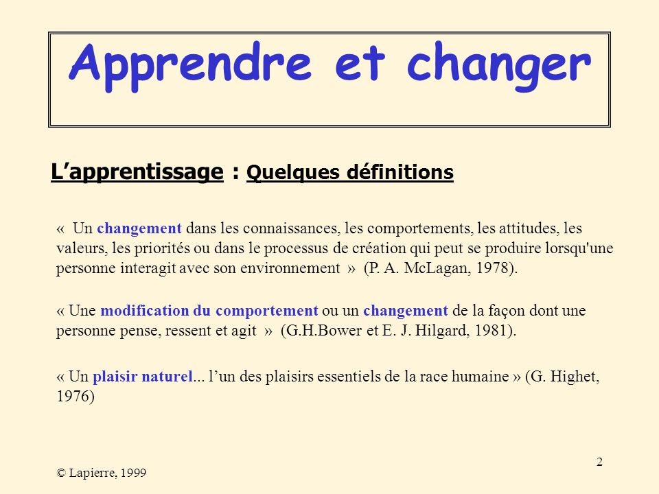 Apprendre et changer L'apprentissage : Quelques définitions
