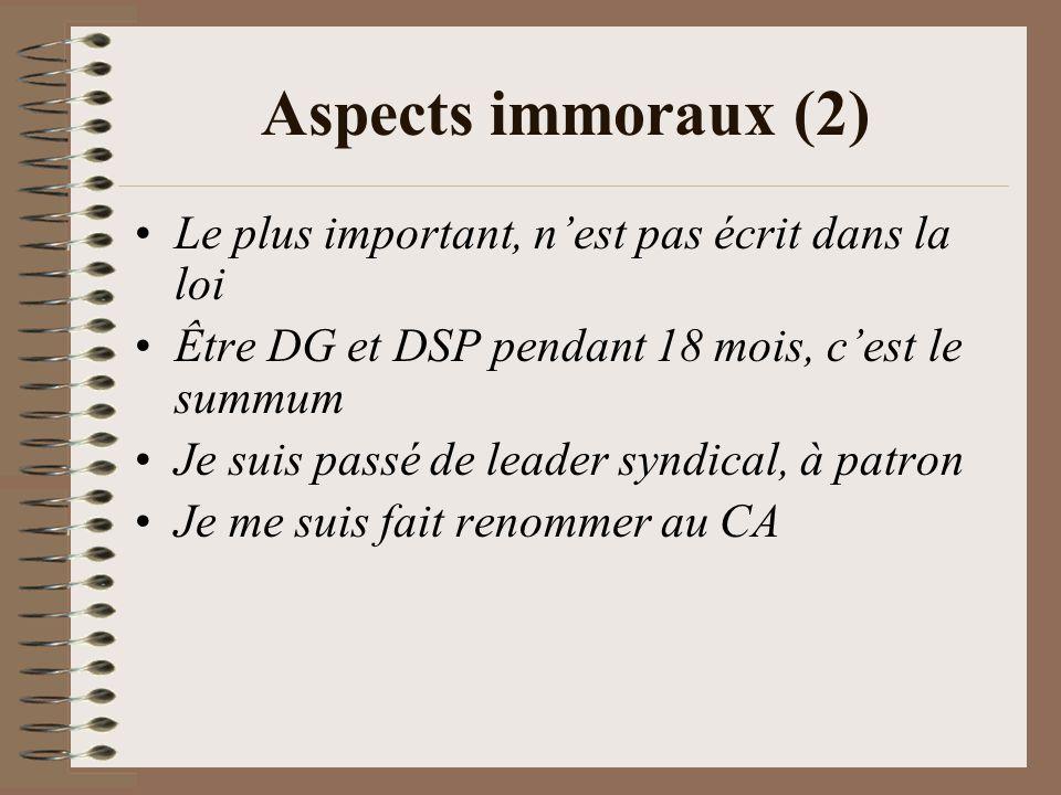 Aspects immoraux (2) Le plus important, n'est pas écrit dans la loi