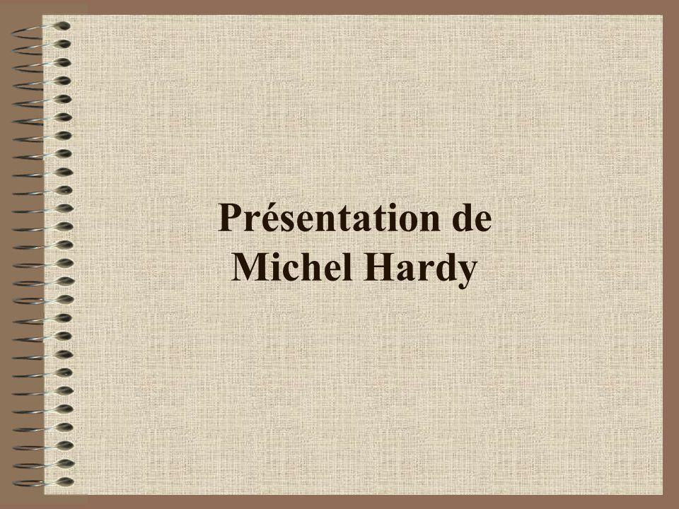 Présentation de Michel Hardy