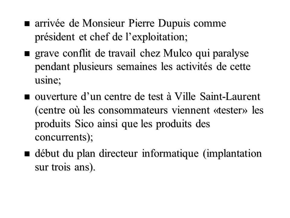 arrivée de Monsieur Pierre Dupuis comme président et chef de l'exploitation;
