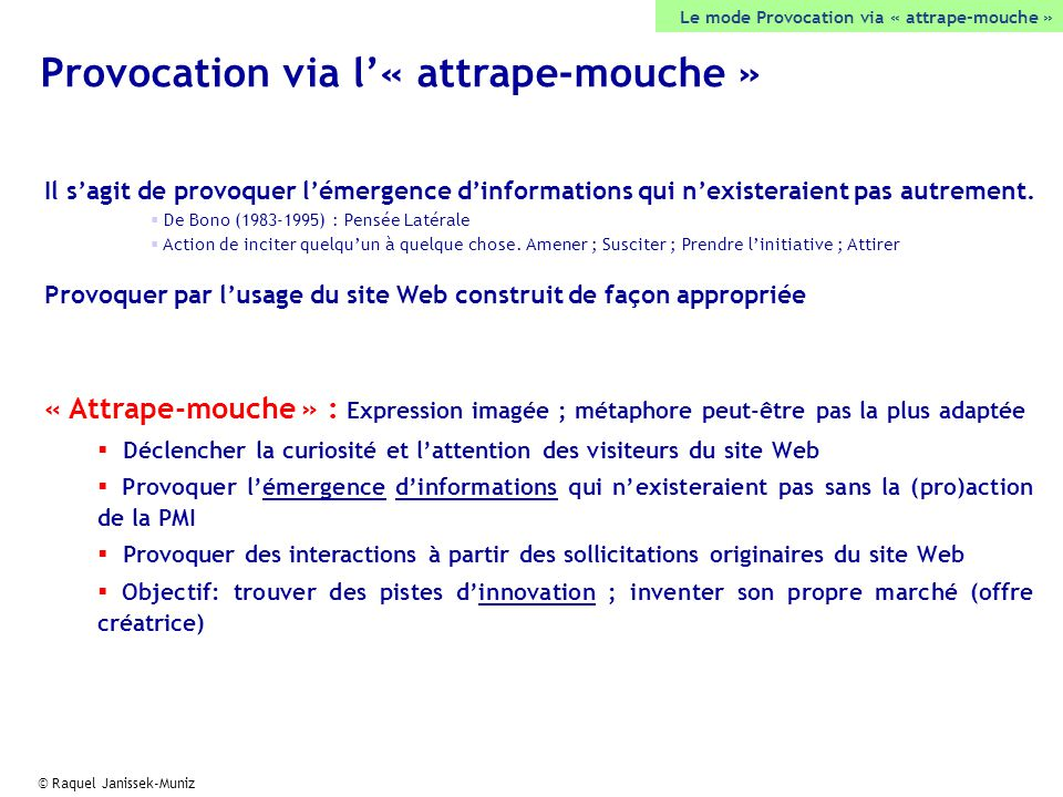 Provocation via l'« attrape-mouche »