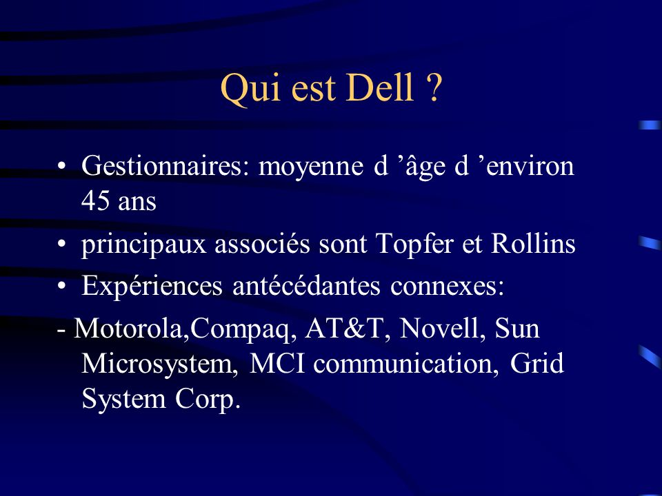 Qui est Dell Gestionnaires: moyenne d 'âge d 'environ 45 ans