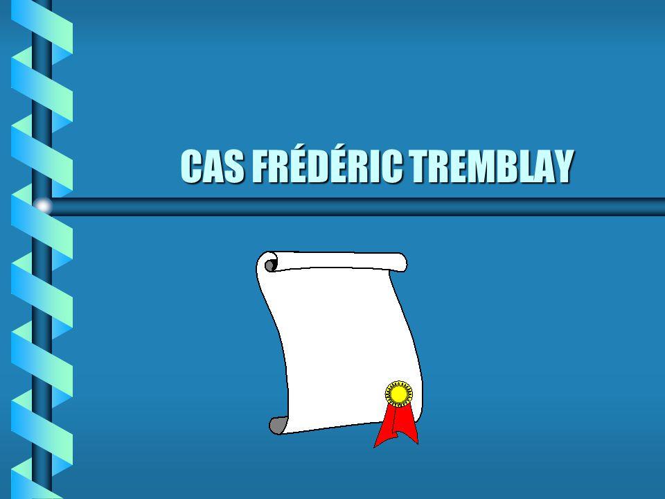 CAS FRÉDÉRIC TREMBLAY