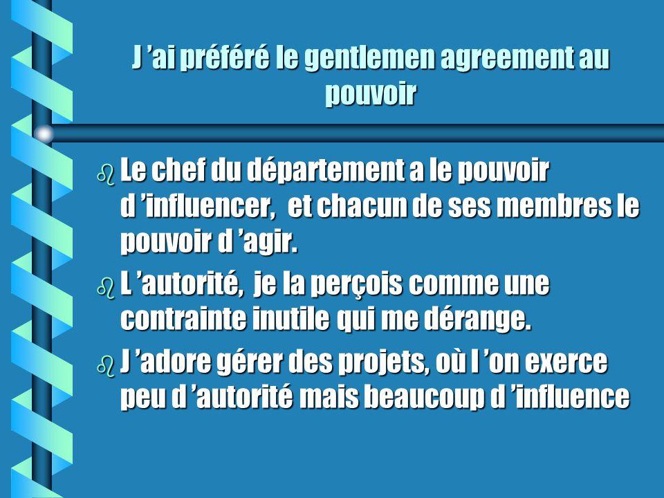 J 'ai préféré le gentlemen agreement au pouvoir