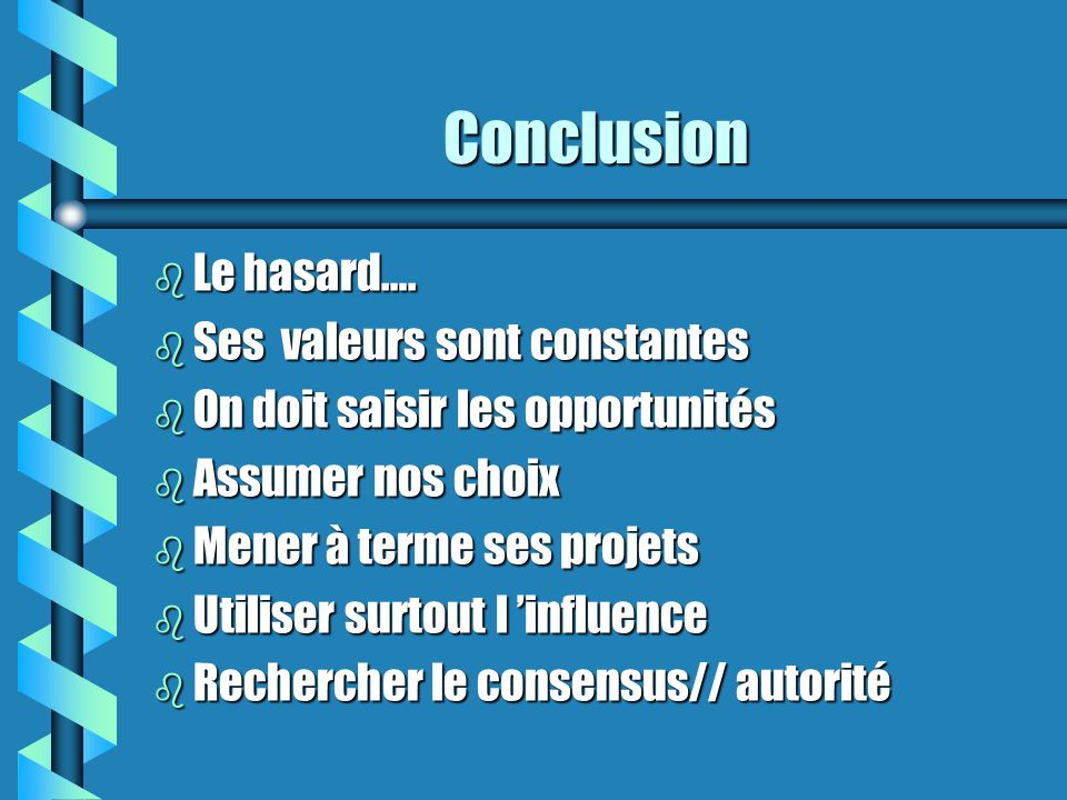 Conclusion Le hasard…. Ses valeurs sont constantes