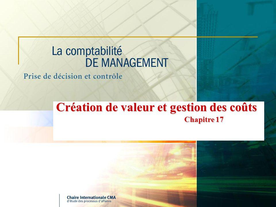Création de valeur et gestion des coûts Chapitre 17