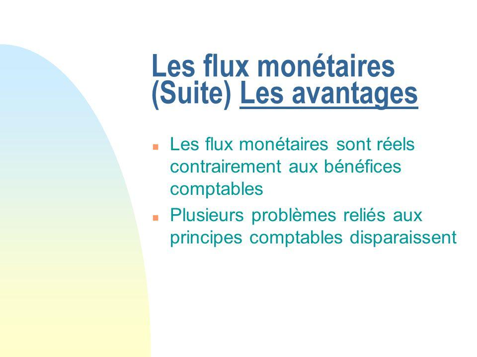 Les flux monétaires (Suite) Les avantages