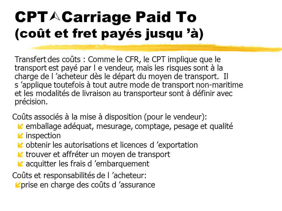 CPTCarriage Paid To (coût et fret payés jusqu 'à)