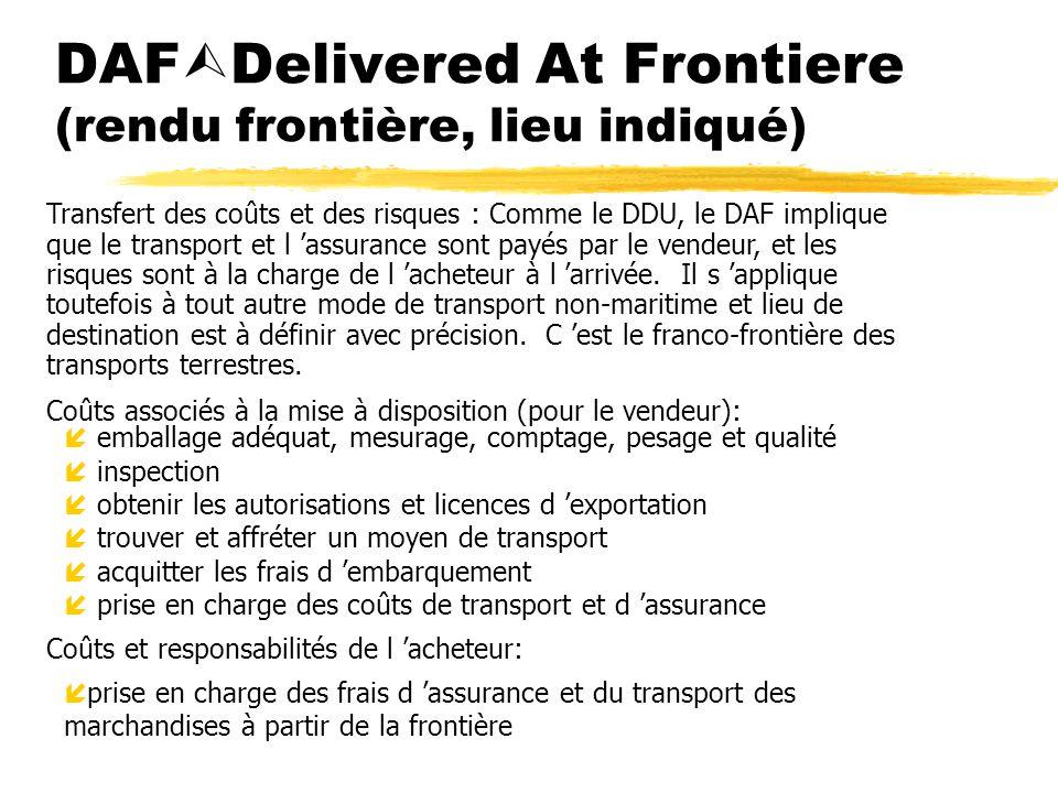 DAFDelivered At Frontiere (rendu frontière, lieu indiqué)