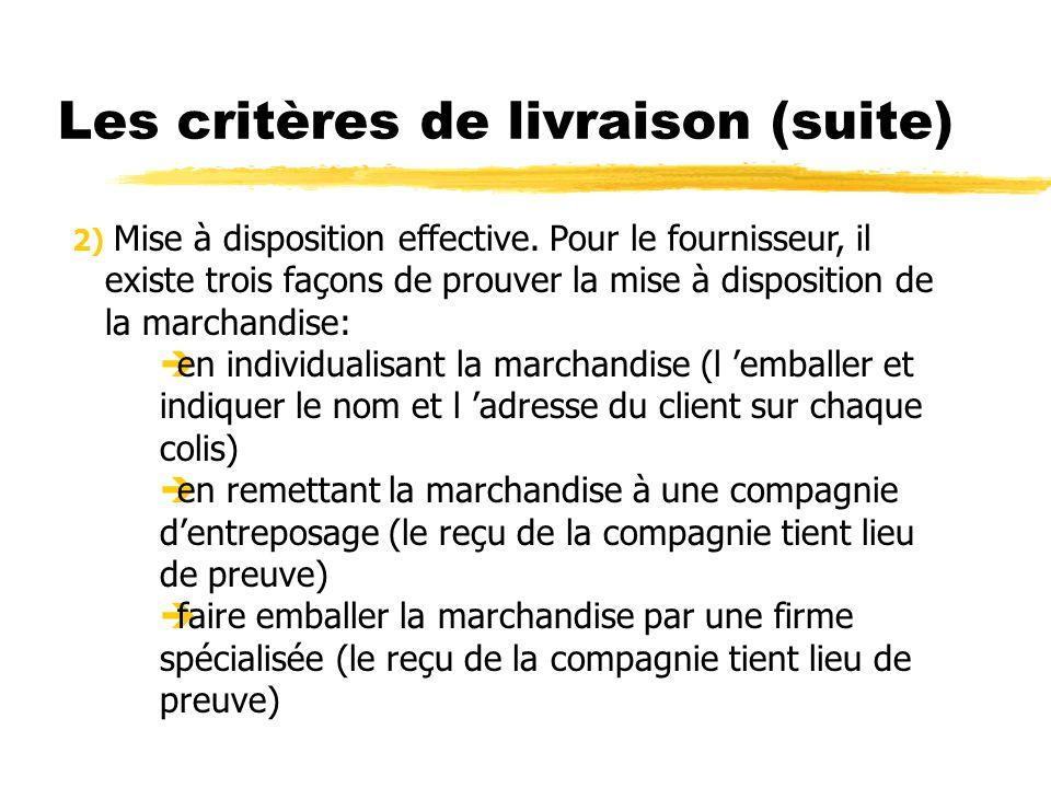 Les critères de livraison (suite)