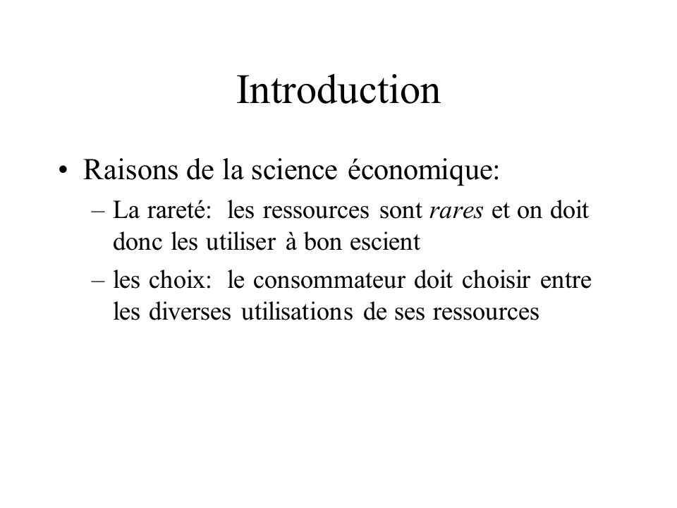 Introduction Raisons de la science économique: