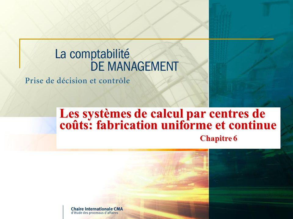 Les systèmes de calcul par centres de coûts: fabrication uniforme et continue Chapitre 6