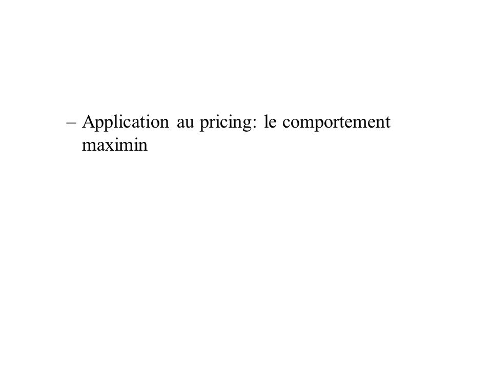 Application au pricing: le comportement maximin