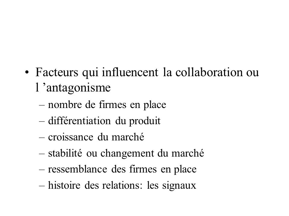 Facteurs qui influencent la collaboration ou l 'antagonisme