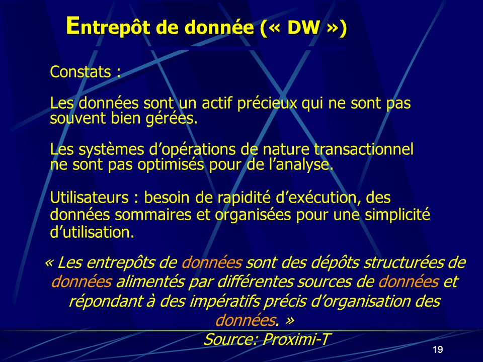 Entrepôt de donnée (« DW »)