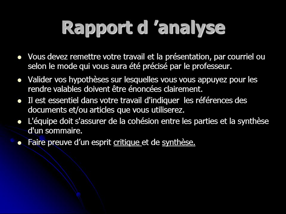 Rapport d 'analyse Vous devez remettre votre travail et la présentation, par courriel ou selon le mode qui vous aura été précisé par le professeur.