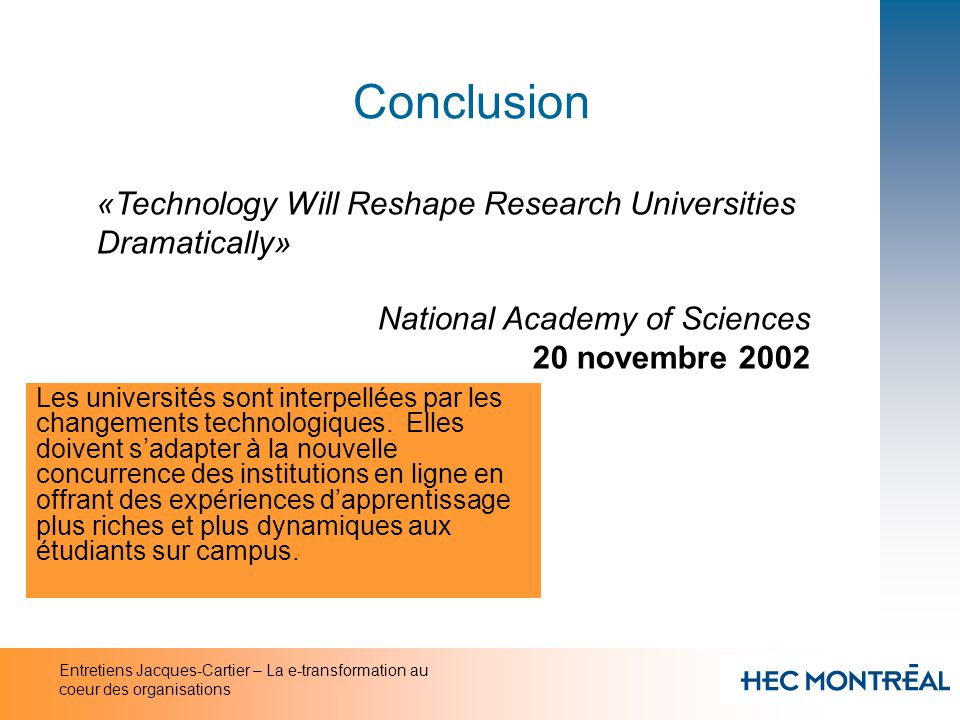 Conclusion «Technology Will Reshape Research Universities Dramatically» National Academy of Sciences.