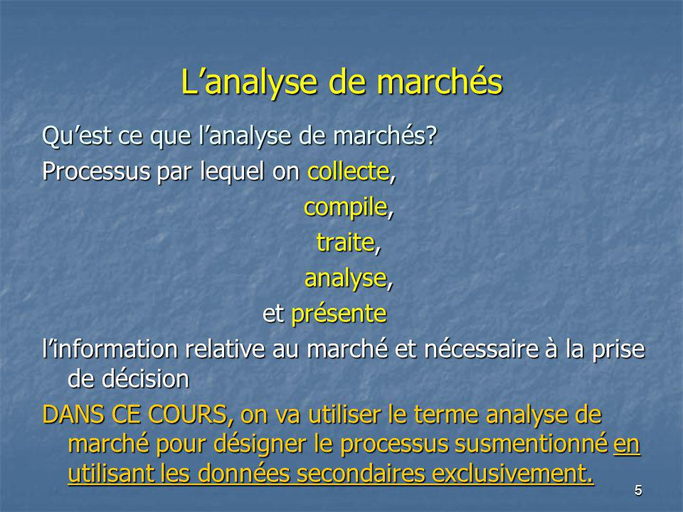 L'analyse de marchés Qu'est ce que l'analyse de marchés
