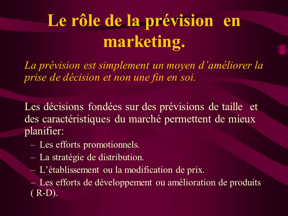 Le rôle de la prévision en marketing.