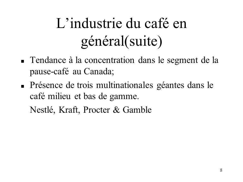 L'industrie du café en général(suite)