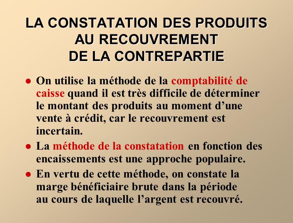 LA CONSTATATION DES PRODUITS AU RECOUVREMENT DE LA CONTREPARTIE