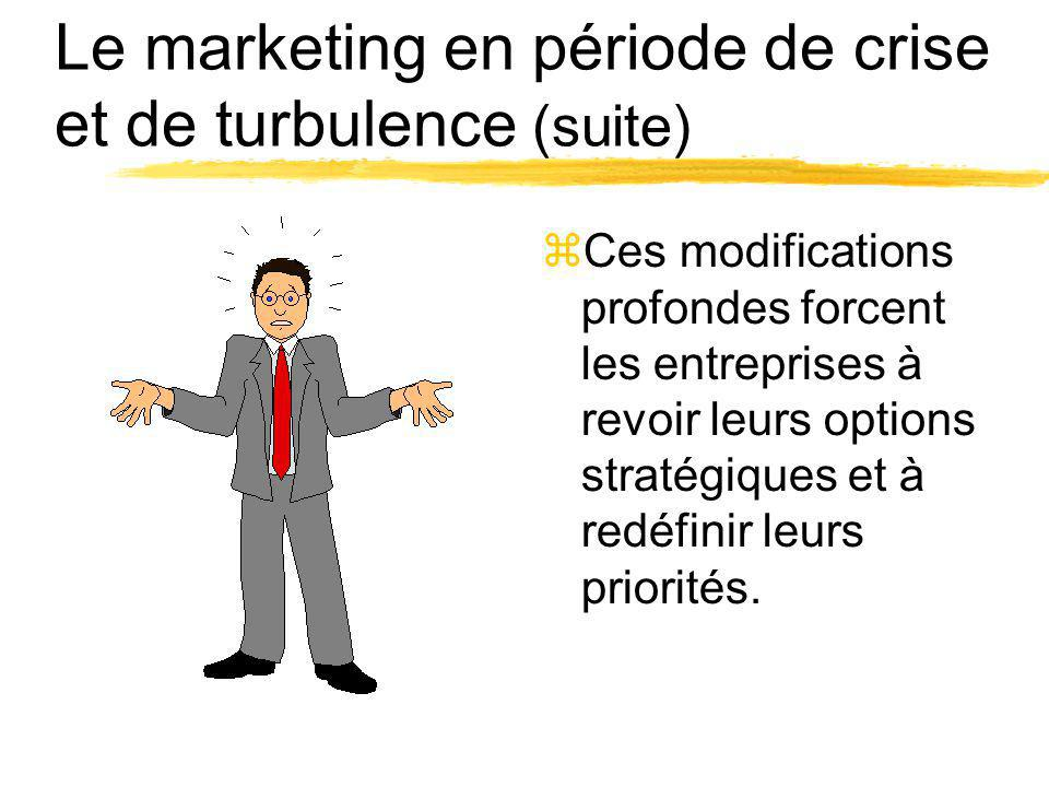 Le marketing en période de crise et de turbulence (suite)